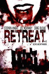 Retreat (2): Schlachthaus: Horror, Thriller, Zombie, Pandemie, Dystopie, Endzeit, Apokalypse