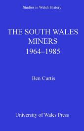 The South Wales Miners: 1964-1985