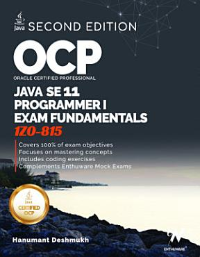 OCP Oracle Certified Professional Java SE 11 Programmer I Fundamentals  Study Guide for Exam 1Z0 815 PDF
