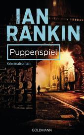 Puppenspiel - Inspector Rebus 12: Kriminalroman