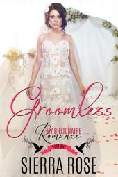 Groomless Part 1 - My Billionaire Romance