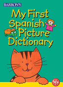 My First Spanish Picture Dictionary