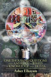 One Thousand Questions and Answers on Jewels of Knowledge and Trivia