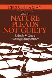 Nature Pleads Not Guilty: The 1972 Case History