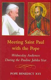 Meeting Saint Paul with the Pope: Wednesday Audiences During the Pauline Jubilee Year
