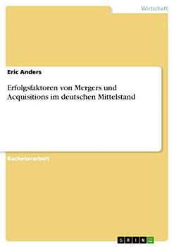 Erfolgsfaktoren von Mergers und Acquisitions im deutschen Mittelstand PDF