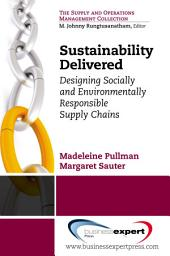 Sustainability Delivered: Designing Socially and Environmentally Responsible Supply Chains