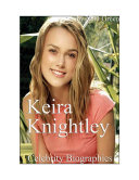 Celebrity Biographies - The Amazing Life Of Keira Knightley - Famous Actors