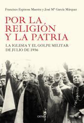 Por la religión y la patria: La Iglesia y el golpe militar de julio de 1936