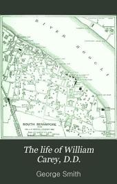 The Life of William Carey, D.D.: Shoemaker and Missionary, Professor of Sanskrit, Bengali, and Marathi in the College of Fort William, Calcutta, Volume 38; Volume 583