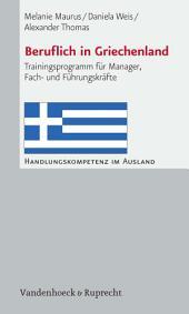 Beruflich in Griechenland: Trainingsprogramm für Manager, Fach- und Führungskräfte