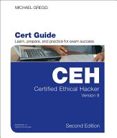 Certified Ethical Hacker (CEH) Version 9 Cert Guide: Edition 2