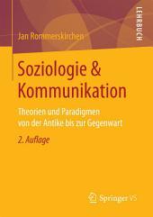 Soziologie & Kommunikation: Theorien und Paradigmen von der Antike bis zur Gegenwart, Ausgabe 2