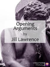 Opening Arguments: Volume I: Volume 1