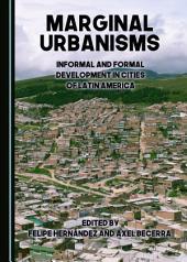 Marginal Urbanisms: Informal and Formal Development in Cities of Latin America