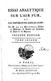 Essai Analytique Sur L'Air Pur, Et Les Différentes Espèces D'Air: Volume2