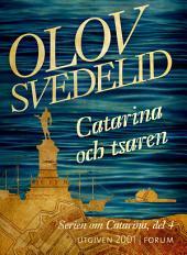 Catarina och tsaren: En historisk roman