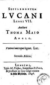 Supplementum Lucani libri VII...