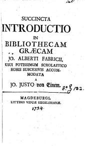 Succincta introductio in Bibliothecam Graecam Jo. Alberti Fabricii