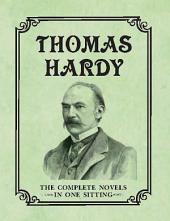 Thomas Hardy: The Complete Novels in One Sitting