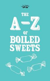 The A-Z of Boiled Sweets