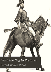 With the Flag to Pretoria: A History of the Boer War of 1899-1900, Volume 2