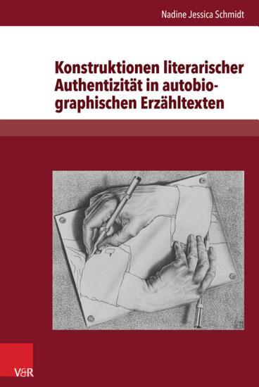 Konstruktionen literarischer Authentizit  t in autobiographischen Erz  hltexten PDF