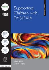Supporting Children with Dyslexia: Edition 2