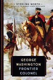 George Washington: Frontier Colonel