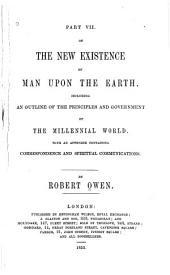 The New Existence of Man Upon the Earth: Containing a Proposed Treaty of a Holy Alliance of Government for the People of the Civilised World, &c., &c., &c, Part 7
