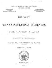 Report on Transportation Business in the United States, at the Eleventh Census, 1890: Transportation by water