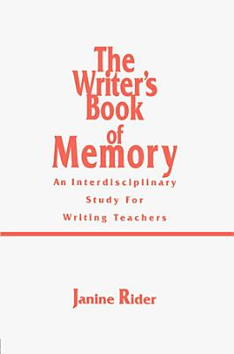 The Writer s Book of Memory