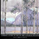 A Hiker s Guide to Art of the Canadian Rockies