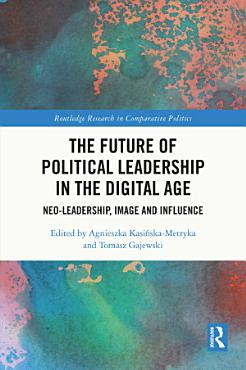 The Future of Political Leadership in the Digital Age PDF