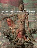 Meditation, Mindfulness and the Awakened Life: An Updated Look at the Bodhicaryavatara of Shantideva