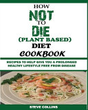 How Not to Die  Plant Based  Diet Cookbook Book