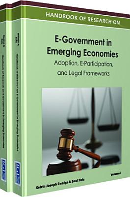Handbook of Research on E Government in Emerging Economies  Adoption  E Participation  and Legal Frameworks PDF