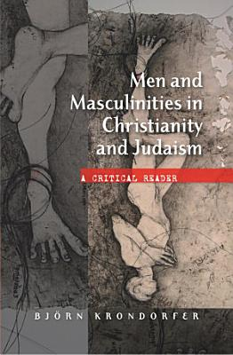 Men and Masculinities in Christianity and Judaism PDF