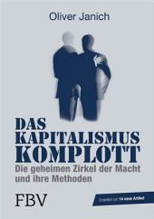 Das Kapitalismus-Komplott: Die geheimen Zirkel der Macht und ihre Methoden, Ausgabe 6