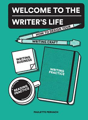 Welcome to the Writer s Life
