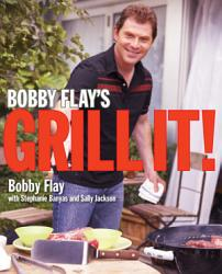 Bobby Flay S Grill It  Book PDF