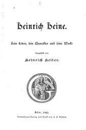 Heinrich Heine: sein Leben, sein Charakter und seine Werke