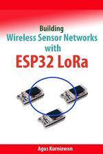 Building Wireless Sensor Networks with ESP32 LoRa
