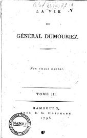 La vie du Général Dumouriez [Charles-François Dumouriez]: Volume3