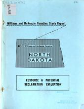 Williams and McKenzie Counties study report: resource & potential reclamation evaluation