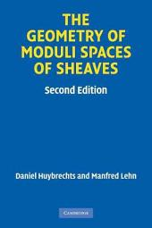 The Geometry of Moduli Spaces of Sheaves: Edition 2