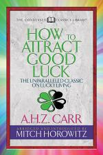 How to Attract Good Luck (Condensed Classics)