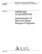 Defense acquisitions assessments of selected major weapon programs : report to congressional committees.