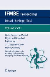World Congress on Medical Physics and Biomedical Engineering September 7 - 12, 2009 Munich, Germany: Vol. 25/XI Biomedical Engineering for Audiology, Ophthalmology, Emergency and Dental Medicine