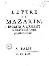 Lettre dv Mazarin escrite à l'agent de ses affaires à Rome pour son retour (St-Germain en Laye, 25 févr. 1649)
